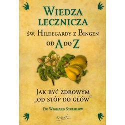 Wiedza lecznicza św Hildegardy z Bingen od A do Z, książka z kategorii Albumy
