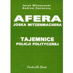 Tajemnice policji politycznej Afera Joska Mitzenmachera, pozycja wydana w roku: 2006