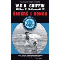 Śmierć i honor t.4 - Griffin W.E.B., Butterworth William E. (9788375067125)