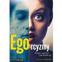Ego-rcyzmy. Poznaj, czym jest i jak działa ego (304 str.)