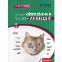 Słownik obrazkowy Polski Angielski., pozycja wydana w roku: 2013