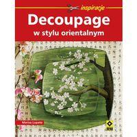 Decouoage w stylu orientalnym (ilość stron 64)