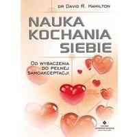 Nauka kochania siebie. Od wybaczenia do pełnej samoakceptacji - David R. Hamilton (276 str.)