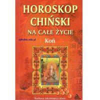 Horoskop chiński. Koń (ISBN 8372771049)