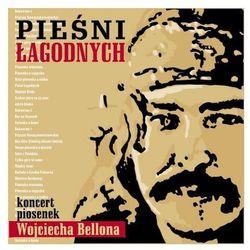 Pieśni łagodnych - Koncert piosenek W. Bellona - Warner Music Poland - sprawdź w wybranym sklepie