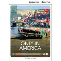 Only in America. Cambridge Discovery Education Interactive Readers (z kodem), oprawa miękka