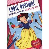 Lubię rysować. Książeczka dla dziewczynki + zakładka do książki GRATIS (2015)
