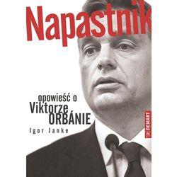 NAPASTNIK. OPOWIEŚĆ O VIKTORZE ORBÁNIE, pozycja wydana w roku: 2012