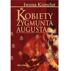 Kobiety Zygmunta Augusta, książka z kategorii Biografie i wspomnienia