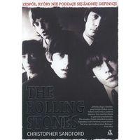 THE ROLLING STONES. ZESPÓŁ, KTÓRY NIE PODDAJE SIĘ ŻADNEJ DEFINICJI, Sandford Christopher
