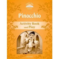 Classic Tales: Level 5: Pinocchio Activity Book & Play, książka z ISBN: 9780194239516