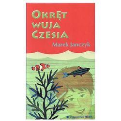 Okręt wuja Czesia (ISBN 9788360848593)
