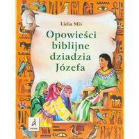 Opowieści biblijne dziadzia Józefa - Jeśli zamówisz do 14:00, wyślemy tego samego dnia. Darmowa dostawa,