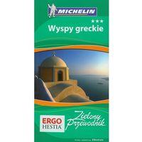 Wyspy greckie Zielony przewodnik Michelin (2012)