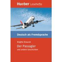 Der Passagier and Andere Geschichten. Leseheft, Hueber