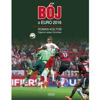 Bój o Euro 2016 - Wysyłka od 3,99 - porównuj ceny z wysyłką, oprawa twarda