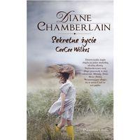 Diane Chamberlain. Sekretne życie CeeCee Wilkes. (544 str.)
