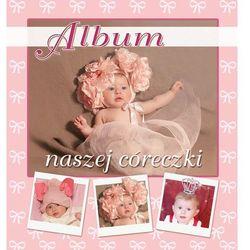 Album naszej córeczki - Jacopo Rotta, książka z kategorii Albumy
