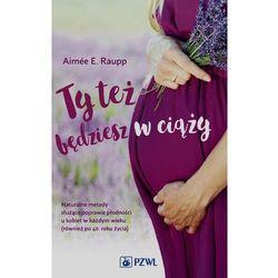 Ty też będziesz w ciąży - Wysyłka od 3,99 - porównuj ceny z wysyłką, książka z kategorii Pozostałe
