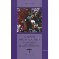 W krainie pierzastego węża. Historia Meksyku od podboju do czasów współczesnych (2014)