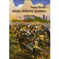 Polska ofensywa wiosenna w 1831 roku (opr. twarda)