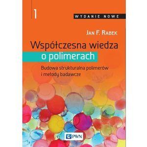 Współczesna wiedza o polimerach Tom 1 Budowa strukturalna polimerów i metody badawcze (460 str.)
