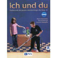 ich und du Podręcznik do języka niemieckiego dla klasy 6 (2017)