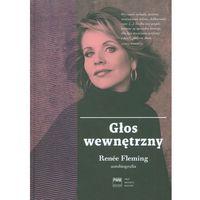 Głos wewnętrzny Autobiografia - Renee Fleming (2015)