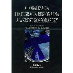 Globalizacja i integracja regionalna a wzrost gospodarczy, pozycja wydana w roku: 2010