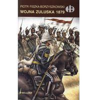 Wojna Zuluska 1879, Fiszka-Borzyszkowski Piotr