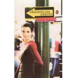 Skazane na sukces - Laura Zigman, pozycja wydana w roku: 2006