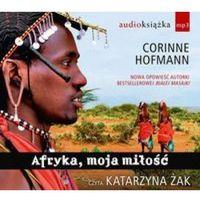 Afryka moja miłość - Hofmann Corinne, Corinne Hofmann