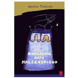 Znaczenie aktu małżeńskiego (Walter Trobisch)