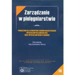 Zarządzanie w pielęgniarstwie (nr14), pozycja wydana w roku: 2005