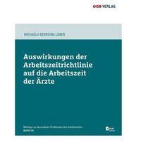 Auswirkungen der Arbeitszeitrichtlinie auf die Arbeitszeit der Ärzte (f. Österreich), m. 1 E-Book Lexer, Mic