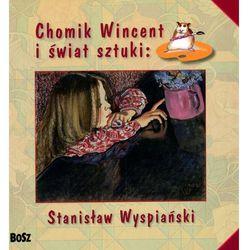 Chomik Wincent i świat sztuki: Stanisław Wyspiański (ISBN 9788375761634)