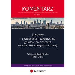Dekret o własności i użytkowaniu gruntów na obszarze miasta stołecznego Warszawy Komentarz, pozycja wydaw