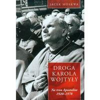Droga Karola Wojtyły. Tom 1: Na tron Apostołów 1929-1978 (2014)