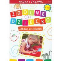 Zdolne dziecko Zabawy ze słowami 0-6 lat (2012)