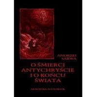 O śmierci, Antychryście i o końcu świata (2008)