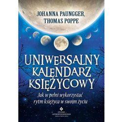 Uniwersalny kalendarz księżycowy. Jak wykorzystać rytm księżyca - Johanna Paungger, Thomas Poppe (ISBN 97
