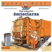Mam przyjaciela śmieciarza (opr. broszurowa)