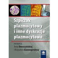 Szpiczak plazmocytowy i inne dyskrazje plazmocytowe (388 str.)
