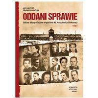 Oddani sprawie. Szkice biograficzne więźniów politycznych KL Auschwitz-Birkenau.