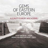 Klejnoty Europy Wschodniej (CD) - Piotr Tarcholik z kategorii Muzyka klasyczna - pozostałe