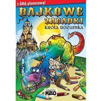 Bajkowe zagadki Króla Rozumka + zakładka do książki GRATIS, oprawa broszurowa