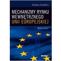 Mechanizmy rynku wewnętrznego Unii Europejskiej (622 str.)