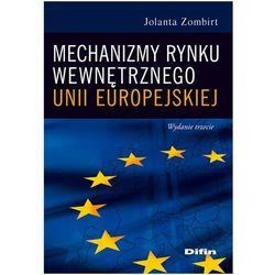 Mechanizmy rynku wewnętrznego Unii Europejskiej (ilość stron 622)