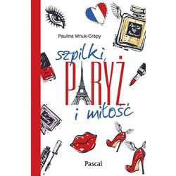 SZPILKI PARYŻ I MIŁOŚĆ - Paulina Wnuk-Crepy