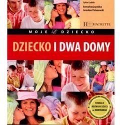 Dziecko i dwa domy, książka w oprawie miękkej